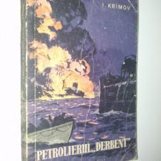"""Petrolierul """" Derbent"""" – I. KRIMOV – Cartea Rusa 1959 - Roman"""