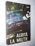 Alerta la militie – Gheorghe Aldea - Ed. Albatros 1970, Alta editura