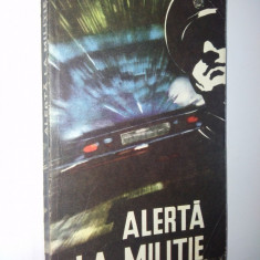 Alerta la militie – Gheorghe Aldea - Ed. Albatros 1970 - Roman