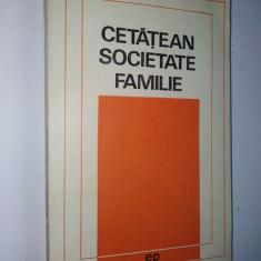 Cetatean, societate, familie – Dezbateri etice – Ed. Politica 1970 - Carte stiinta psihiatrie