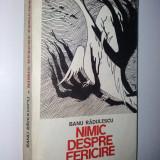 Nimic despre fericire – Banu Radulescu - Ed. Militara 1984 - Roman