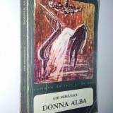 Donna Alba - Gib Mihaiescu Ed. Univers - Roman