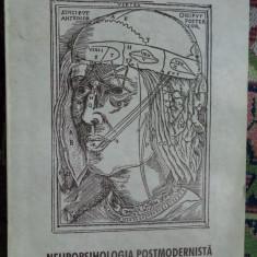 Neuropsihologia postmodernista( de la mecanica cuantica la dinamica haosului/465 pagini)-Constantin Balaceanu Stolnici, Camelia Florela Voinea - Carte Neurologie