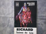 WALTER SCOTT - RICHARD INIMA DE LEU C8, Alta editura, 1992