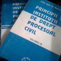 Principii si institutii  drept procesual civil 3 volume  Ioan Les