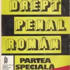 O. LOGHIN, T. TOADER - DREPT PENAL ROMAN - PARTEA SPECIALA (1997, 662 p. - EDITIA A III-A REVAZUTA SI ADAUGITA) - Carte Drept penal