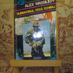 Alex Wassilieff - Submarinul fara echipaj