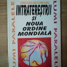 INTRATERESTRII SI NOUA ORDINE MONDIALA de CRISTIAN NEGUREANU, 1994 - Carte ezoterism