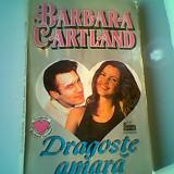 Barbara Cartland - Dragoste amara - Roman dragoste