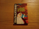 SAN - ANTONIO  -- O Crunta Spargere de Nunta -- roman de aventuri, ( nr.20 ), 1994, 254 p., Alta editura, San Antonio