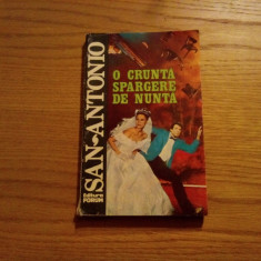 SAN - ANTONIO -- O Crunta Spargere de Nunta -- roman de aventuri, ( nr.20 ), 1994, 254 p. - Carte de aventura