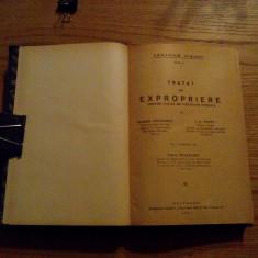 TRATAT DE EXPROPRIERE * Pentru Cauza de Utilitate Publica -- A. Crutzescu, I.G. Vantu-- prefata Paul Negulescu (dedicatie-autograf) -- 1931, 558 p. - Carte Teoria dreptului