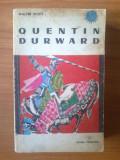 E3 Walter Scott - Quentin Durward, Alta editura, 1965