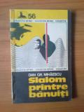 b2 Dan Gr. Mihaescu - Slalom printre banuiti