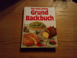Das neue Grosse GRUND BACKBUCH -- Monika Schumacher, Renate Krake -- 1993, 247 p. cu imagini in text; lg. germana, Alta editura