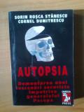 W Sorin Rosca Stanescu, Cornel Dumitrescu - AUTOPSIA { Demontarea unei incercari securiste impotriva generalului Pacepa }, Alta editura