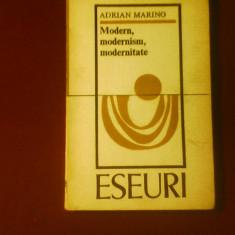 Adrian Marino Modern, modernism, modernitate. Eseuri, editie princeps - Carte Editie princeps