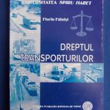 FLORIN FAINISI - DREPTUL TRANSPORTURILOR - EDITIA III-A, REVAZUTA - 2011