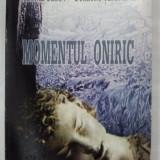 Momentul oniric, Leonid Dimov, Dumitru Ţepeneag/1997 - Eseu