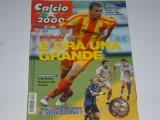 Revista fotbal CALCIO 2000 din anul 2005 (Italia, AS Roma, Inter, Juve,AC Milan,Bayern, etc.)