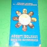 ACESTI BOLNAVI CARE NE GUVERNEAZA de P,ACCOCE/P.RENTCHWICK