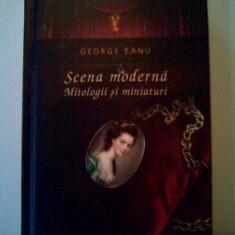 Scena Moderna - Mitologii si miniaturi - George Banu (4+1)