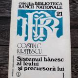 Sistemul banesc al leului si precursorii lui - Costin Kiritescu volumul I editia a doua - 1997