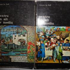 PENTRU UN ALT EV MEDIU/ 2 VOLUME= JACQUES LE GOFF - Istorie