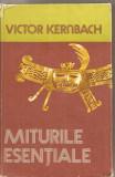 (C5375) MITURILE ESENTIALE DE VICTOR KERNBACH, EITURA STIINTIFICA SI ENCICLOPEDICA, 1978