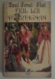 PAUL FEVAL-FIUL - FIUL LUI D'ARTAGNAN