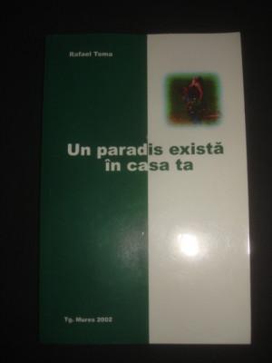 RAFAEL TOMA - UN PARADIS EXISTA IN CASA TA foto