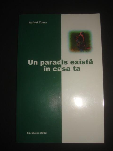 RAFAEL TOMA - UN PARADIS EXISTA IN CASA TA