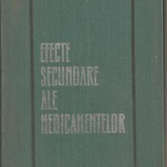(C5352) EFECTE SECUNDARE ALE MEDICAMENTELOR DE GH. PANAITESCU SI EMIL POPESCU, EDITURA MEDICALA, 1970 - Carte Diagnostic si tratament
