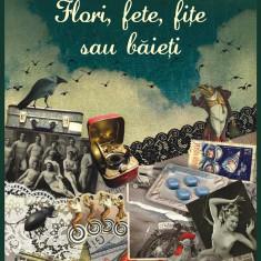 FLORI, FETE, FIȚE SAU BĂIEȚI - CEZAR PÂRLOG, reducere! x