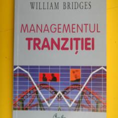 MANAGEMENTUL TRANZITIEI William Bridges - Carte Management