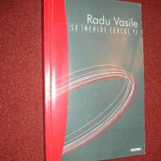 Radu Vasile - Se inchide cercul?! - Carte Management
