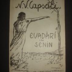 N. V. CAPSALI - EVADARI IN SENIN * SEAPTE CICLURI DE POESII 1931 - Carte veche