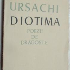 MIHAI URSACHI-DIOTIMA:POEZII DE DRAGOSTE(1975/portret autor de NICHITA STANESCU) - Carte poezie