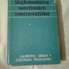REGLEMENTAREA SANCTIONARII CONTRAVENTIILOR ~ LAURENTIU GROZA / GHEORGHE PARAUSANU - Carte Drept penal