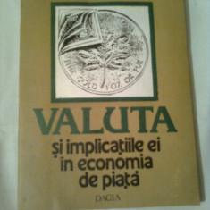 VALUTA SI IMPLICATIILE EI IN ECONOMIA DE PIATA ~ ELENA & ANTON DRAGOESCU - Carte despre fiscalitate