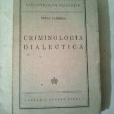 CRIMINOLOGIA DIALECTICA ~ PETRE PANDREA - Carte Criminologie
