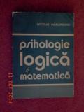 Psihologie si logica Matematica - Nicolae Margineanu (dedicatie, autograf)