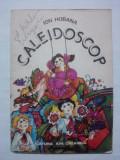 Caleidoscop  - Ion Hobana (ilustratii de Dana Schobel Roman)  / C38P, Alta editura