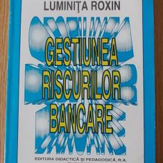 GESTIUNEA RISCURILOR BANCARE- LUMINITA ROXIN - Curs Economie