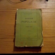 DESPRE POPULATIE  -- Emanuel Socor  -- Iasi, 1913, 512 p.