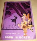 DRUM IN NOAPTE - John Knittel