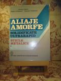 Suzana Gadea - Aliaje amorfe solidificate ultrarapid vol. I Sticle metalice