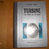 TURBINE CU ABUR SI CU GAZE /// GAVRIL CRETA, 1996, 724 pag. - Carti Energetica