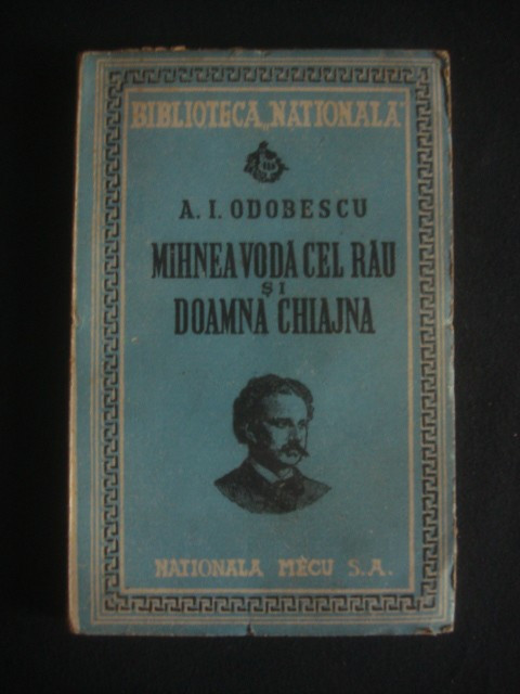 A. I. ODOBESCU - MIHNEA VODA CEL RAU SI DOAMNA CHIAJNA {1947}