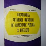 Manual pentru licee economice si de drept administrativ, Organizarea activitatilor de alimentatie publica si hoteliere, Clasa a IX - a, 1981 - Manual scolar, Clasa 9, Alte materii